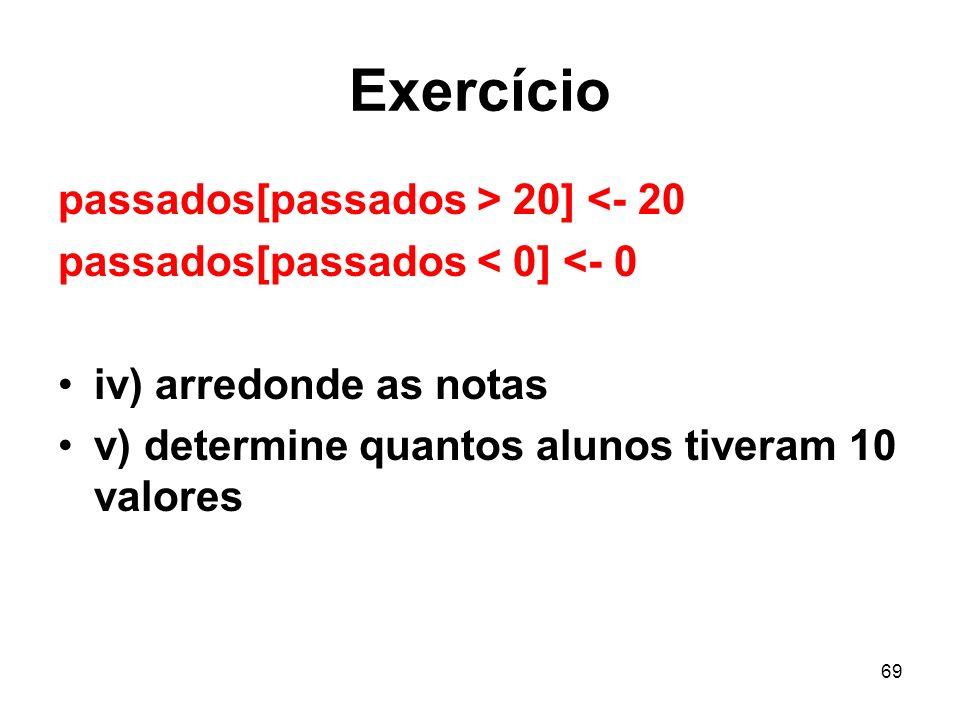 Exercício passados[passados > 20] <- 20